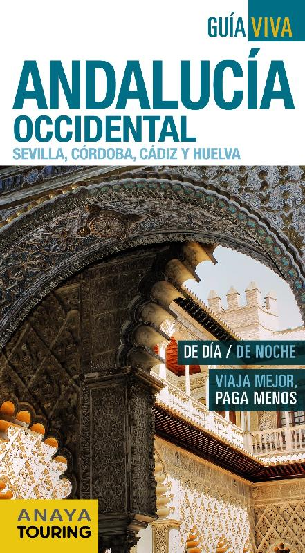 Andaluc�a Occidental (Sevilla, C�rdoba, C�diz y Huelva)